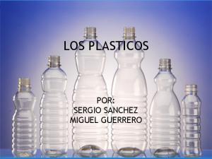 LOS PLASTICOS POR: SERGIO SANCHEZ MIGUEL GUERRERO