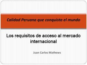 Los requisitos de acceso al mercado internacional