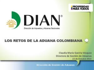 LOS RETOS DE LA ADUANA COLOMBIANA