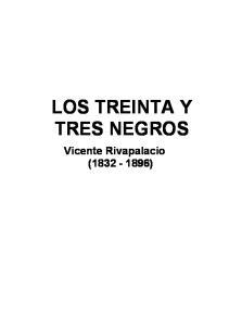 LOS TREINTA Y TRES NEGROS. Vicente Rivapalacio ( )
