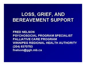 LOSS, GRIEF, AND BEREAVEMENT SUPPORT