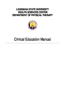 LOUISIANA STATE UNIVERISTY HEALTH SCIENCES CENTER DEPARTMENT OF PHYSICAL THERAPY. Clinical Education Manual