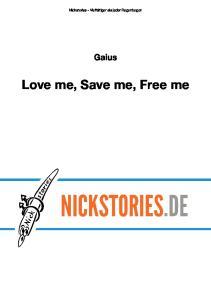 Love me, Save me, Free me