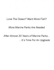 Love The Ocean? Want More Fish? More Marine Parks Are Needed. After Almost 30 Years of Marine Parks...It s Time For An Upgrade