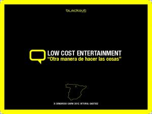 LOW COST ENTERTAINMENT