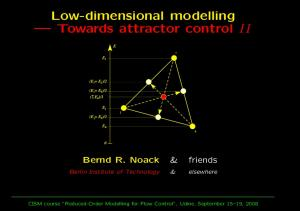 Low-dimensional modelling Towards attractor control II