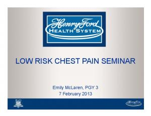 LOW RISK CHEST PAIN SEMINAR. Emily McLaren, PGY 3 7 February 2013