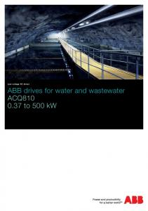 Low voltage AC drives. ABB drives for water and wastewater ACQ to 500 kw