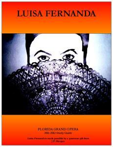 LUISA FERNANDA. FLORIDA GRAND OPERA Study Guide. Luisa Fernanda is made possible by a generous gift from J.P. Morgan