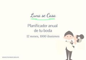 Luna se Casa. Planificador anual de tu boda. 12 meses, 1000 ilusiones