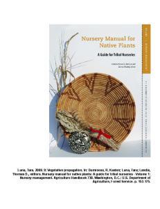 Luna, Tara : Vegetative propagation. In: Dumroese, R. Kasten; Luna, Tara; Landis, Thomas D., editors. Nursery manual for native plants: A