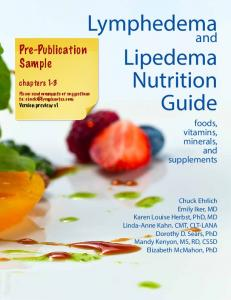 Lymphedema. Lipedema Nutrition Guide. and. Pre-Publication Sample. foods, vitamins, minerals, and supplements. chapters 1-3