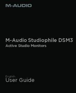 M-Audio Studiophile DSM3. Active Studio Monitors. English. User Guide