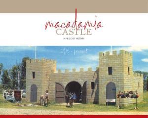 macadamia castle A PIECE OF HISTORY present