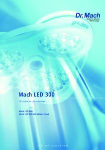 Mach LED 300. OP-Leuchte mit LED-Technologie. Mach LED 300 Mach LED 300 mit Videosystem