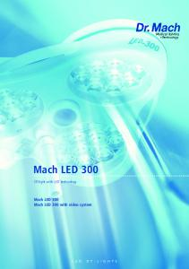 Mach LED 300. OT-light with LED technology. Mach LED 300 Mach LED 300 with video system