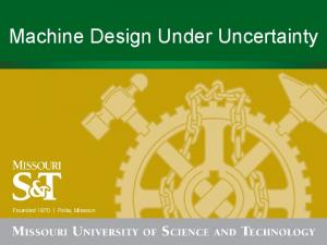 Machine Design Under Uncertainty