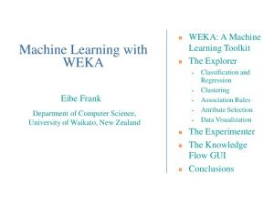 Machine Learning with WEKA