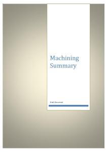 Machining Summary. Draft Document