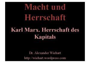 Macht und Herrschaft Karl Marx. Herrschaft des Kapitals