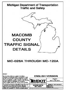 MACOMB COUNTY TRAFFIC SIGNAL DETAILS. Michigan Department of Transportation. Traffic and Safety MC-026A THROUGH MC-120A ENGLISH VERSION