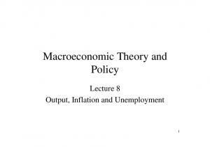 Macroeconomic Theory and Policy. Lecture 8 Output, Inflation and Unemployment