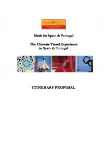 Made for Spain & Portugal. The Ultimate Travel Experience in Spain & Portugal ITINERARY PROPOSAL