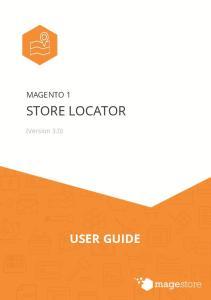 MAGENTO 1 STORE LOCATOR. (Version 3.0) USER GUIDE