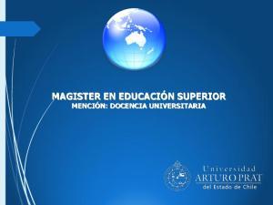 MAGISTER EN EDUCACIÓN SUPERIOR MENCIÓN: DOCENCIA UNIVERSITARIA