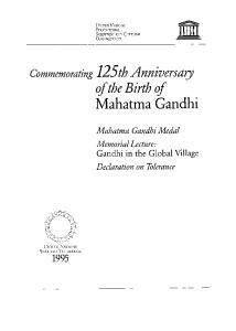 Mahatma Gandhi. of the Birth of. Commemoruting 125th A nniversd y. Muhdtmu Gundbi Medul Memoriul Lecture: Gandhi in the Global Village