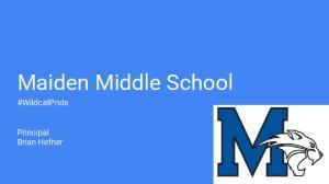 Maiden Middle School #WildcatPride. Principal Brian Hefner