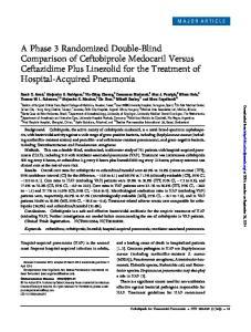 MAJOR ARTICLE. ceftazidime; ceftobiprole; linezolid; hospital-acquired pneumonia; ventilator-associated pneumonia