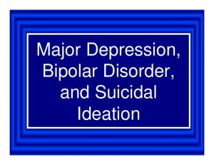 Major Depression, Bipolar Disorder, and Suicidal Ideation