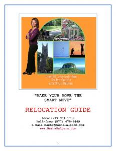 MAKE YOUR MOVE THE SMART MOVE RELOCATION GUIDE. Local: Toll-free (877)