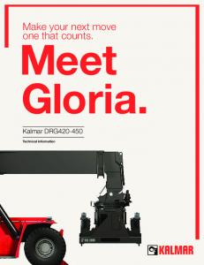 Make your next move one that counts. Meet Gloria. Kalmar DRG Technical information