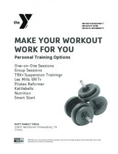 MAKE YOUR WORKOUT WORK FOR YOU