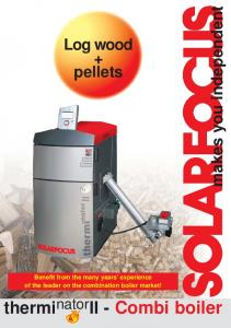 makes you independent Log wood + pellets of the leader on in the combination boilers! boiler market! thermi nator II - Combi boiler