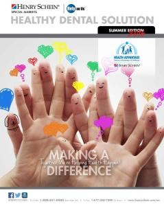 MAKING A DIFFERENCE HEALTHY DENTAL SOLUTION. Together, We re Helping Health Happen! SUMMER EDITION