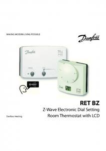MAKING MODERN LIVING POSSIBLE. Danfoss Heating. RET BZ Z-Wave Electronic Dial Setting Room Thermostat with LCD