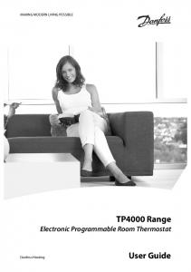 MAKING MODERN LIVING POSSIBLE. TP4000 Range Electronic Programmable Room Thermostat. User Guide. Danfoss Heating