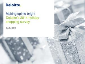 Making spirits bright Deloitte s 2014 holiday shopping survey. October 2014