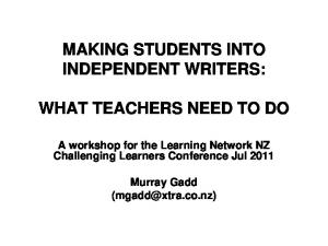 MAKING STUDENTS INTO INDEPENDENT WRITERS: WHAT TEACHERS NEED TO DO