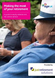 Making the most of your retirement. A guide to equity release and the advice service