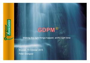 Making the right things happen, at the right time. Brussel, 15 October 2015 Peter Overgoor