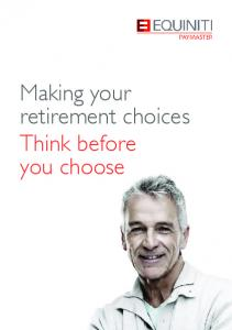 Making your retirement choices Think before you choose