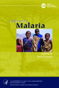 Malaria. Fighting an Ancient Scourge