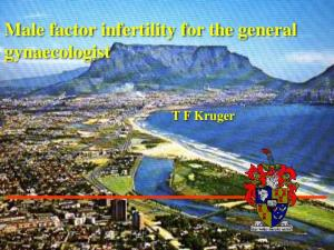 Male factor infertility for the general gynaecologist. T F Kruger
