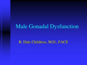 Male Gonadal Dysfunction. R. Dale Childress, M.D., FACE