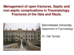 Management of open fractures. Septic and non-septic complications in Traumatology. Fractures of the tibia and fibula