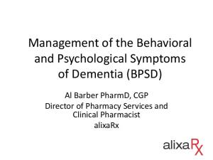 Management of the Behavioral and Psychological Symptoms of Dementia (BPSD)